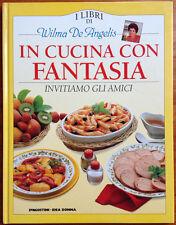 """LIBRI RICETTE """"IN CUCINA CON FANTASIA"""" di Wilma De Angelis"""