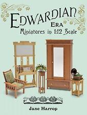 Edwardian Era : Miniatures in 1:12 Scale by Jane Harrop (2011, Paperback)
