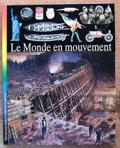 DECOUVERTES JUNIOR GALLIMARD LAROUSSE / LE MONDE EN MOUVEMENT - ETAT NEUF !