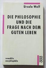 Ursula Wolf: Die Philosophie und die Frage nach dem guten Leben (Rowohlt TB)