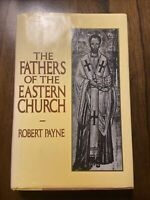 The Fathers Of The Eastern Church By Robert Payne 1989 Hardback