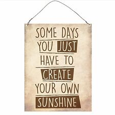 Just create your own sunshine Funny Retro Vintage Wall Metal Plaque Sign 15x20cm