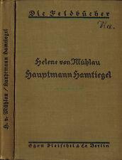 Helene v. Mühlau, Hauptmann Hamtiegel (Die Feldbücher), Fleischel & Co. 1916 WW1