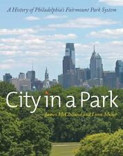City in a Park: A History of Philadelphia's Fairmount Park System