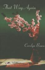 That Way Again by Carolyn Brown (2014, Paperback)