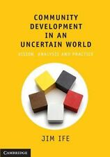Community Development in an Uncertain World [Paperback] [Oct 07, 2013] Ife, Jim