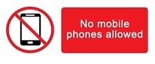 WARNING - NO MOBILE PHONES ALLOWED - Self Adhesive Label 100mm x 148mm 4ct