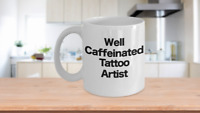 Tattoo Artist Mug White Coffee Cup Funny Gift for Inked Skin Art