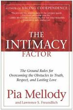 The Intimacy Factor : The Ground Rules for Overcoming the Obstacles to Truth,...
