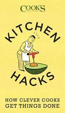 Kitchen Hacks: How Clever Cooks Get Things Done,