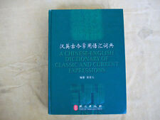 A Chinese-English Dictionary of Classical and Current Expressions, Beijing, 2005