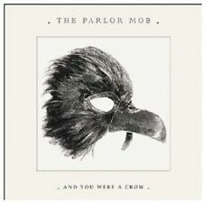 The parlor MOB-and you were a Crow CD rock NEUF