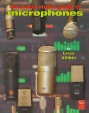 Mix Pro Audio: The Home Studio Guide to Microphones by Loren Alldrin, Michael Mo