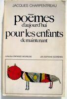 Poèmes d'aujourd'hui pour les enfants de maintenant - Jacques Charpentreau
