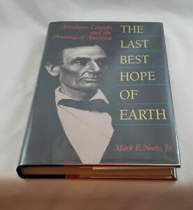The Last Best Hope of Earth: Abraham Lincoln and the Promise of America; First