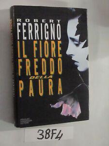 Ferrigno IL FIORE FREDDO DELLA PAURA (38F4)
