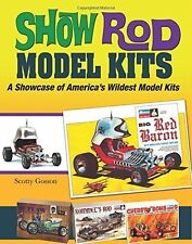 SHOW RODS MODEL KITS : A SHOWCASE OF AMERICA'S WILDEST MODEL KITS
