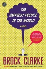 The Happiest People in the World by Brock Clarke 2015 Paperback Never Used