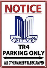 TRIUMPH TR4,NOTICE TRIUMPH TR4 PARKING ONLY METAL SIGN.VINTAGE TRIUMPH CARS.