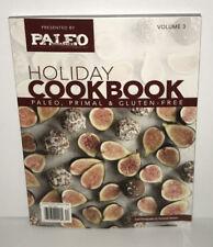 PALEO Holiday Cookbook Primal Gluten-Free Party Food Magazine Volume 3 (2017-18)