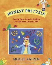 Honest Pretzels : And 64 Other Amazing Recipes for Kids Who Love to Cook by...