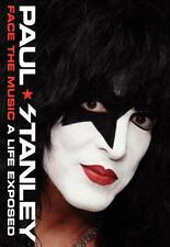 Paul Stanley - Face The Music A Life Exposed