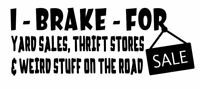 I Brake For Yard Sales Sticker Car Window Vinyl Decal Shop Bumper Sticker
