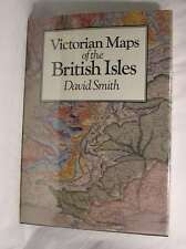 Victorian Maps of the British Isles, Smith, David, Excellent Book