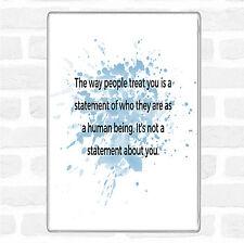 The Way People Treat You Inspirational Quote Jumbo Fridge Magnet