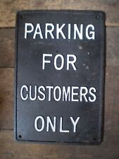 VINTAGE ENGLISH PUB SIGN CAST IRON PARKING FOR CUSTOMERS ONLY SIGN.V.G.C