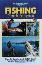 The Freshwater Angler: Fishing North America : How to Locate and Catch Every Pop