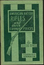 1951 60 Page Booklet American Antique Rifles by Rywell