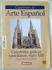 CATEDRALES GÓTICAS CASTELLANAS SIGLO XIII - CUADERNOS DE ARTE ESPAÑOL Nº 74