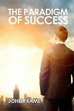 NEW The Paradigm of Success by John Frame