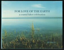 FOR LOVE of the EARTH: A Coastal Lakes Celebration, Jill Murch - SIGNED 1st Ed.