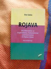 Rojava. Die Alternative zu Imperialismus, Nationalismus u. Islamism v. Oso Sabio
