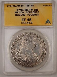 1794-Mo FM Mexico Silver 8R Coin ANACS EF-45 Details Corroded Residue Polished