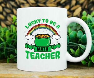 Lucky To Be A Math Teacher Mug Funny Irish Coffee Cup For Shenanigan Mathematic