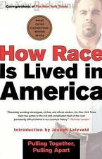 How Race Is Lived in America: Pulling Together, Pulling Apart-ExLibrary