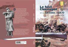 Le fusil Chassepot et la guerre de 1870