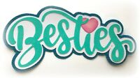 BESTIES TITLE SUMMER PREMADE PAPER PIECING 3D DIE CUT MYTB KIRA