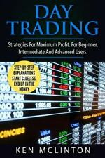 Day Trading : Strategies for Maximum Profit. for Beginner, Intermediate and...