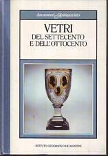 L- VETRI DEL SETTECENTO E DELL'OTTOCENTO --- ANTIQUARIATO -- 1985 - C - ZCS178