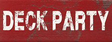 Deck Party Metal Sign, Rustic Decor, Home Accent