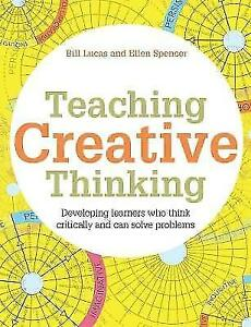 Teaching Creative Thinking: Developing learners who generate ideas