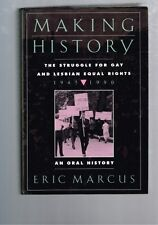 Making History: Struggle For Gay Lesbian Equal Rights 1945-1990 Eric Marcus HBDJ