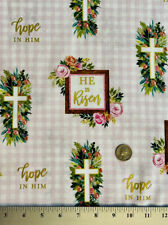 Easter Religious He Is Risen He Is Hope 100% Cotton Quilt Fabric By The 1/2 Yd
