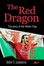 The Red Dragon : The Story of the Welsh Flag by Siôn Jobbins (2016, Paperback)