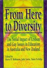From Here to Diversity: The Social Impact of Lesbian and Gay Issues in Education