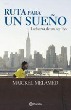 Ruta para un Sueño. La Fuerza de un Equipo by Maickel Melamed Spanish,Paperback
